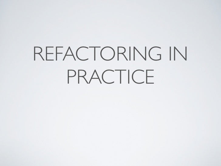 Refactoring in Practice - Sunnyconf 2010