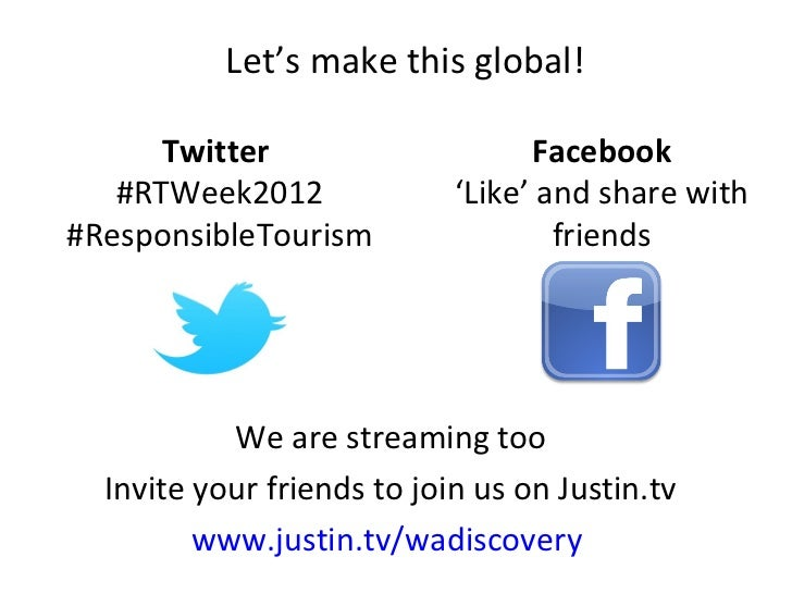 Let's make this global!      Twitter                     Facebook   #RTWeek2012              'Like' and share with#Respons...
