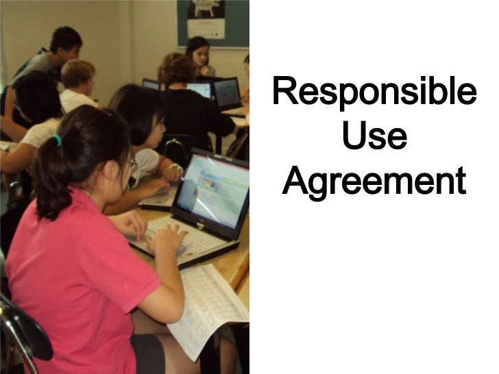 Responsible Use Agreement<br />