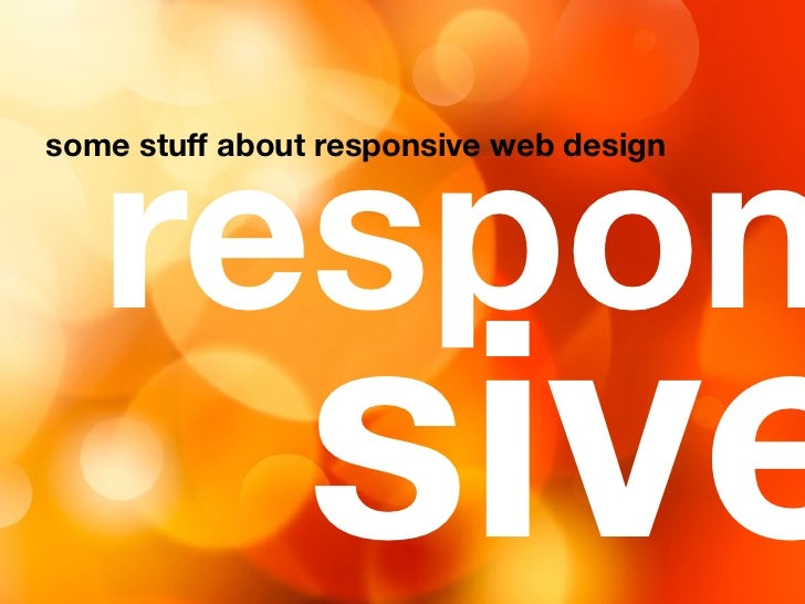 responsome stuff about responsive web design               sive