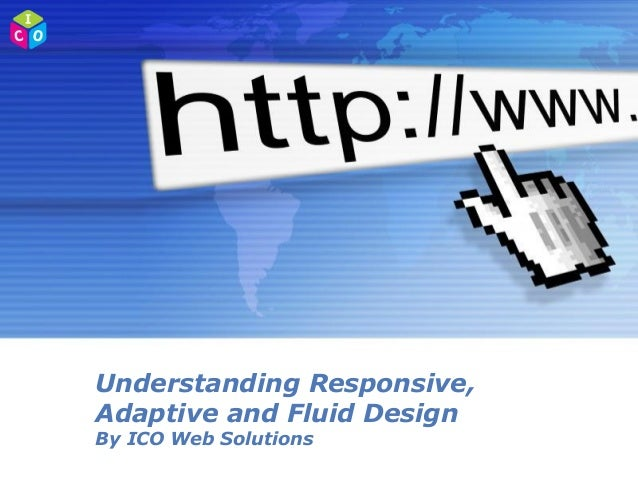 Responsive, Adaptive and Fluid Design