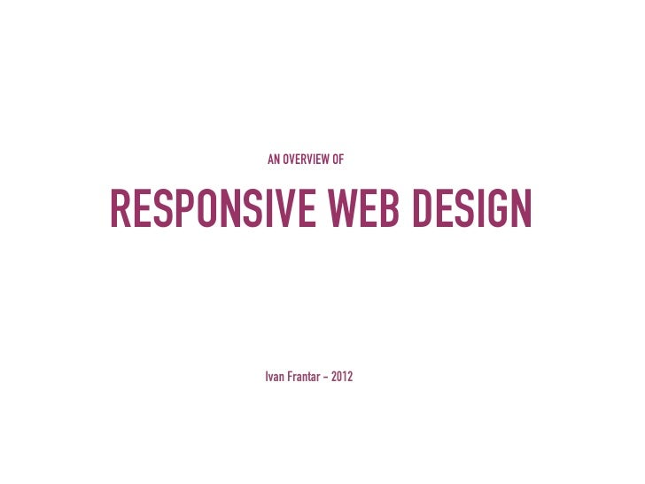 AN OVERVIEW OFRESPONSIVE WEB DESIGN       Ivan Frantar - 2012