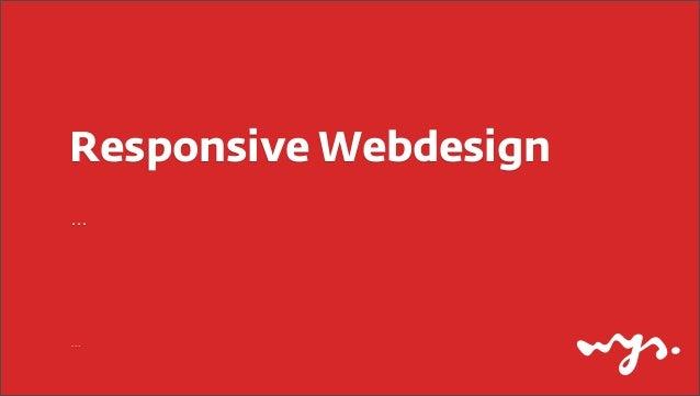 Responsive Design Methodology