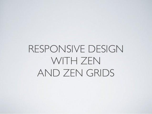 Responsive Design in Drupal with Zen and Zen Grids