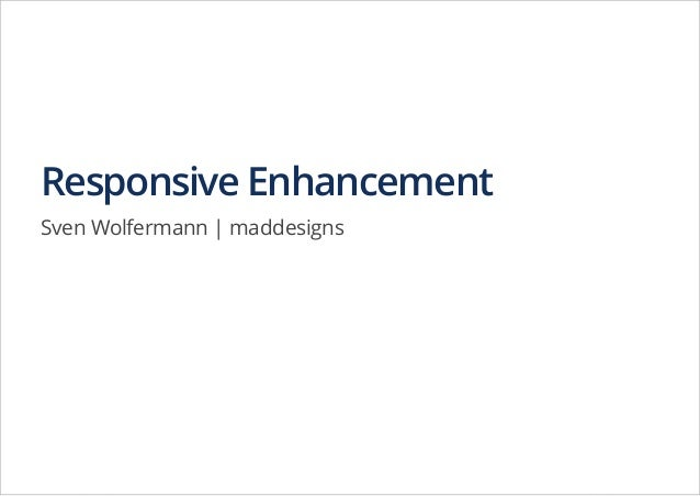 Responsive Enhancement Sven Wolfermann | maddesigns