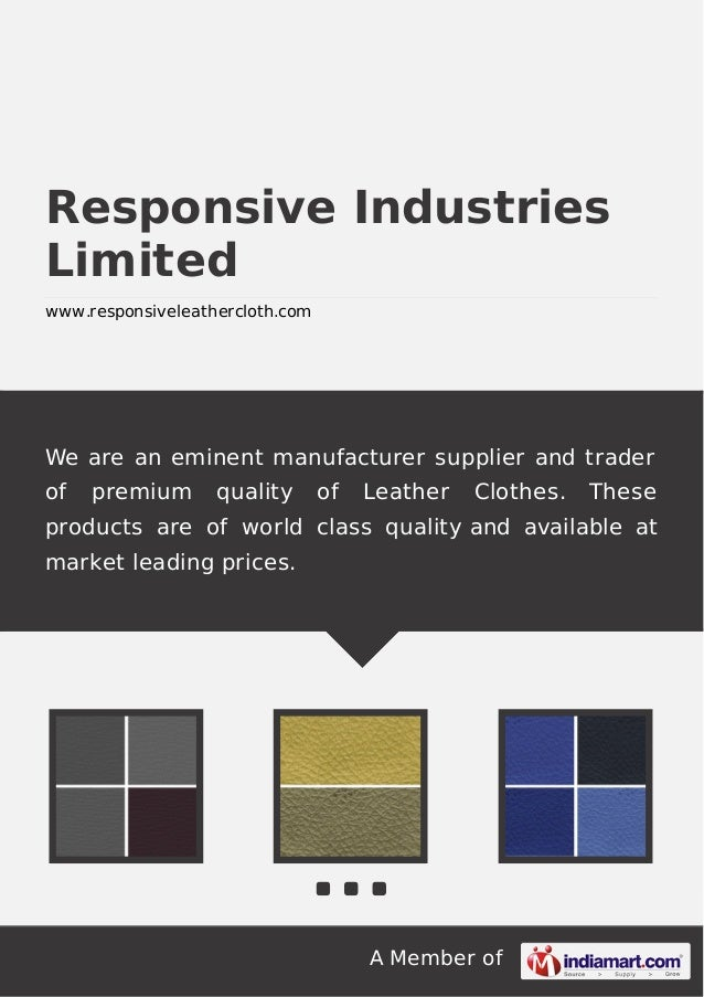 A Member of Responsive Industries Limited www.responsiveleathercloth.com We are an eminent manufacturer supplier and trade...