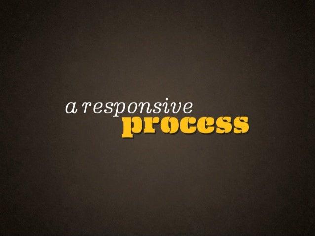 Responsive Process Joomla World Conference 2012