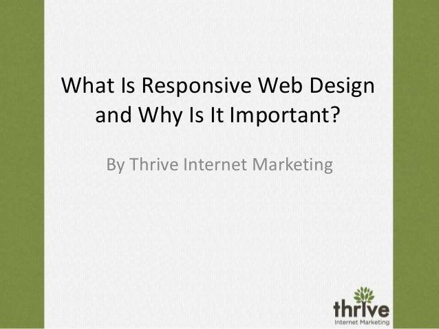What Is Responsive Web Design and Why Is It Important? By Thrive Internet Marketing