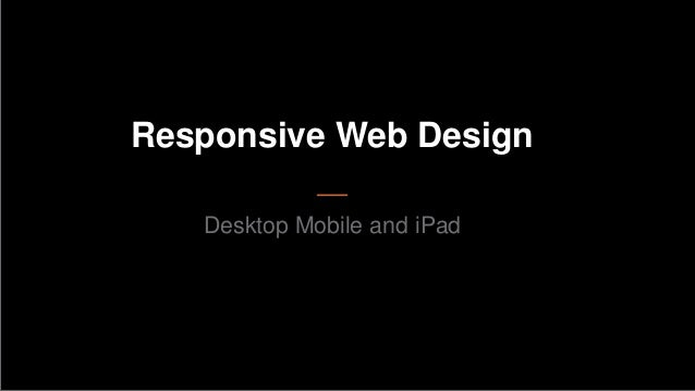 Responsive Web DesignDesktop Mobile and iPad