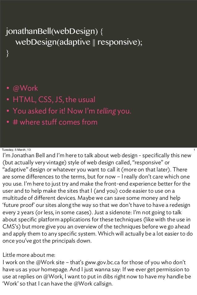 jonathanBell(webDesign) {      webDesign(adaptive || responsive);   }   •   @Work   •   HTML, CSS, JS, the usual   •   You...