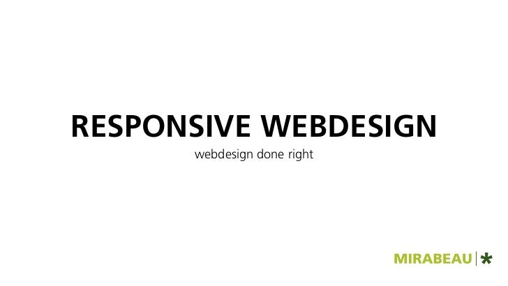 RESPONSIVE WEBDESIGN      webdesign done right