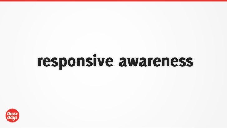 responsive awareness
