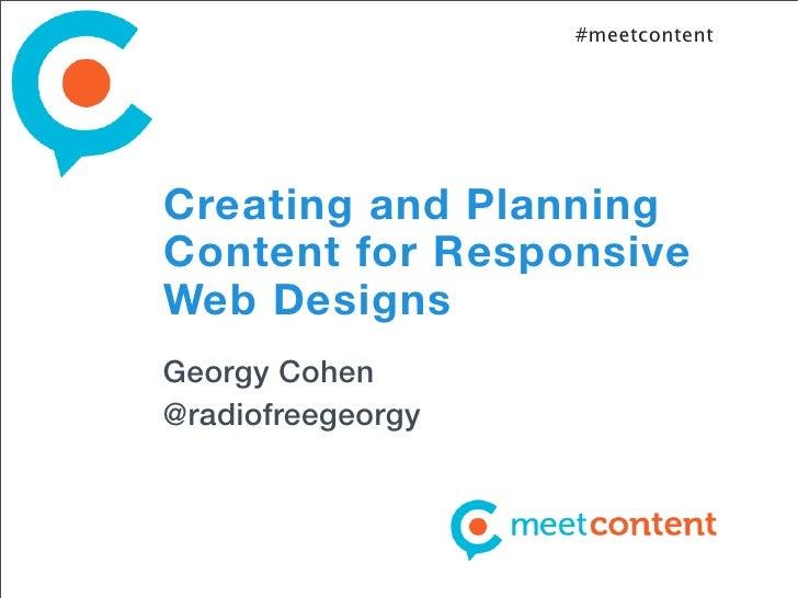 #meetcontentCreating and PlanningContent for ResponsiveWeb DesignsGeorgy Cohen@radiofreegeorgy