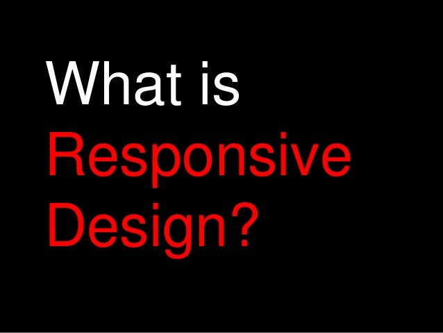 What isResponsiveDesign?