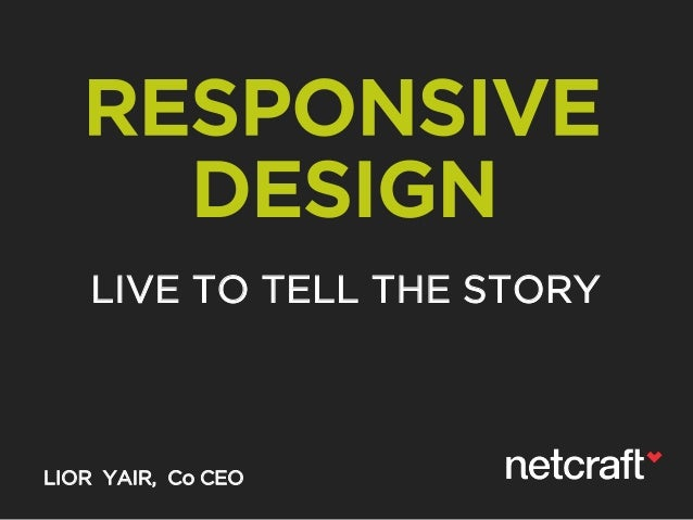 RESPONSIVE DESIGN LIVE TO TELL THE STORY LIOR YAIR, Co CEO