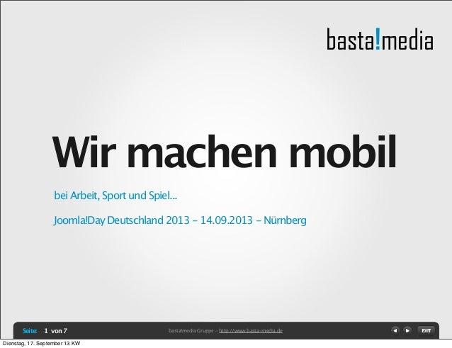 basta!media Seite: von 7 basta!media Gruppe - http://www.basta-media.de1 bei Arbeit, Sport und Spiel... Joomla!Day Deutsch...