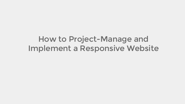 How to Project-Manage and Implement a Responsive Website