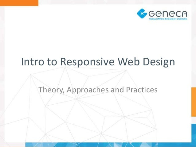 Intro to Responsive Web Design Theory, Approaches and Practices