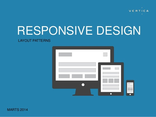 RESPONSIVE DESIGN LAYOUT PATTERNS MARTS 2014