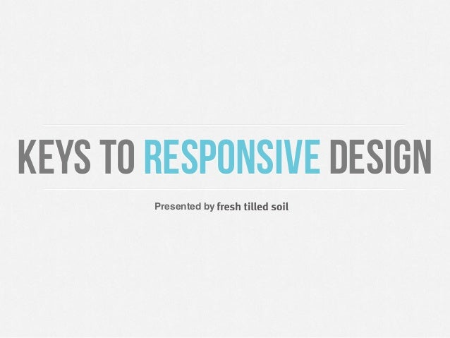 Presented by Keys to Responsive Design