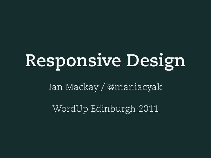 Responsive Design - WordUp Edinburgh 2011