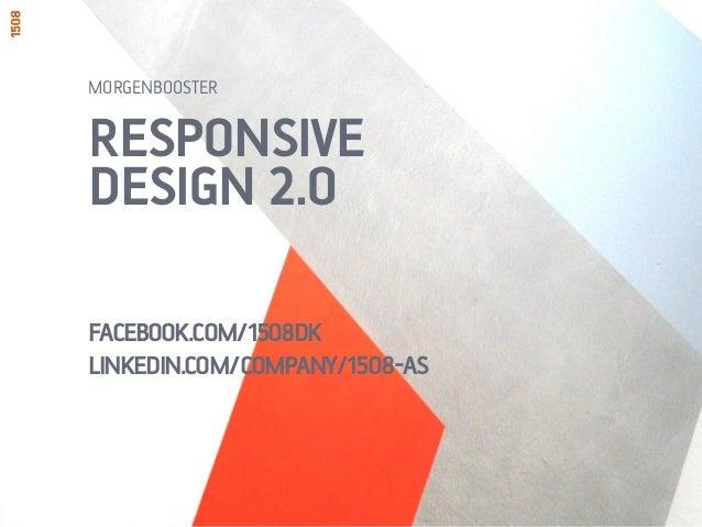 RESPONSIVEDESIGN 2.0FACEBOOK.COM/1508DKLINKEDIN.COM/COMPANY/1508-ASMORGENBOOSTER