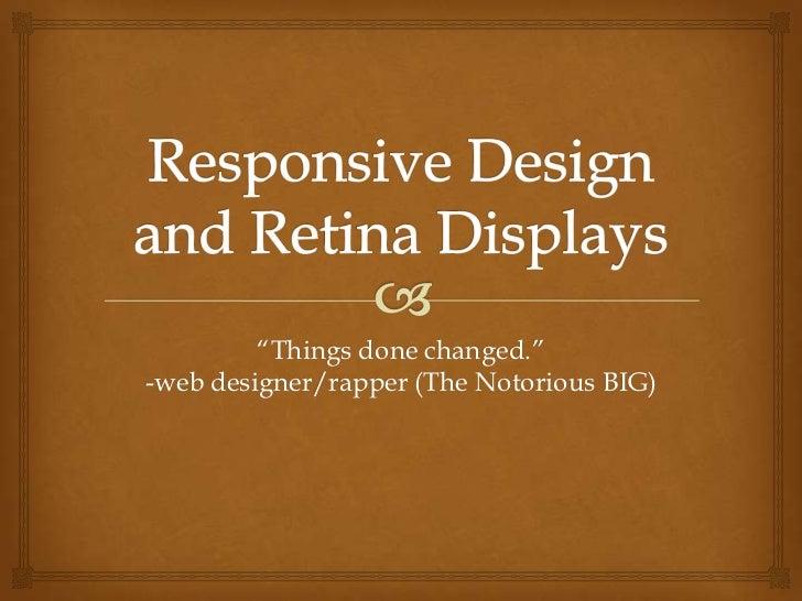 Responsive design and retina displays