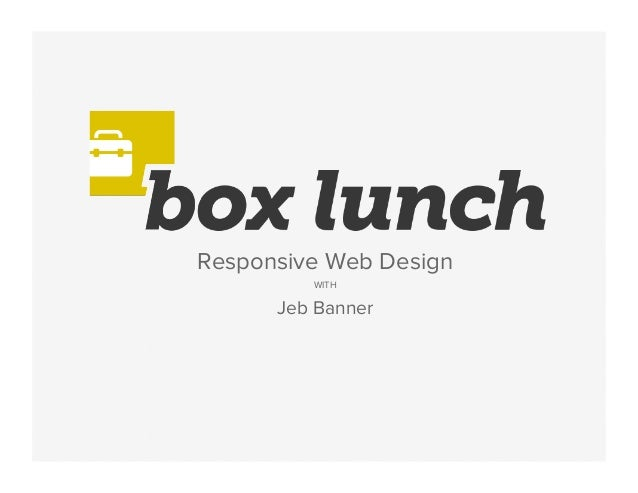 'Box Lunch: Responsive Web Design