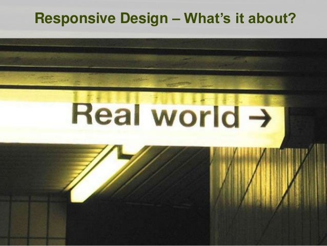 Responsive Design – What's it about?