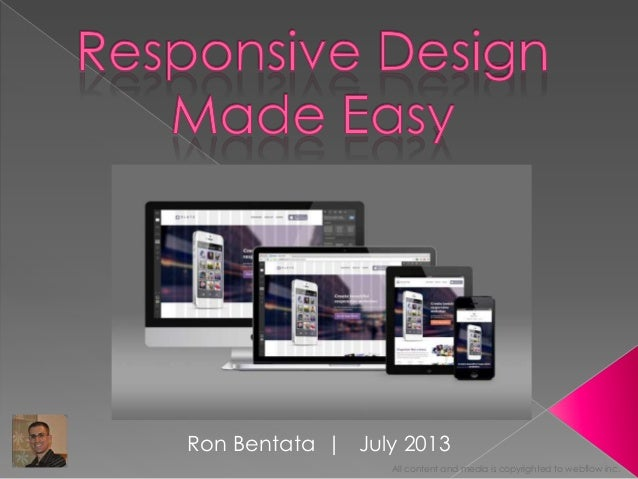All content and media is copyrighted to webflow inc. Ron Bentata | July 2013