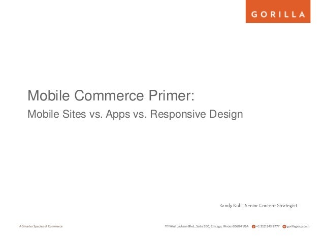 Mobile Commerce Primer:Mobile Sites vs. Apps vs. Responsive Design