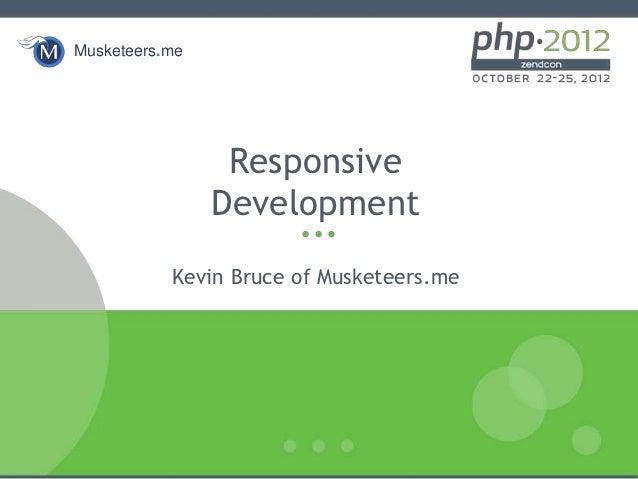 Responsive Development (ZendCon 2012)