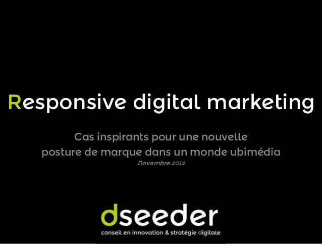 Responsive digital marketing dseeder nov2012_v1.2