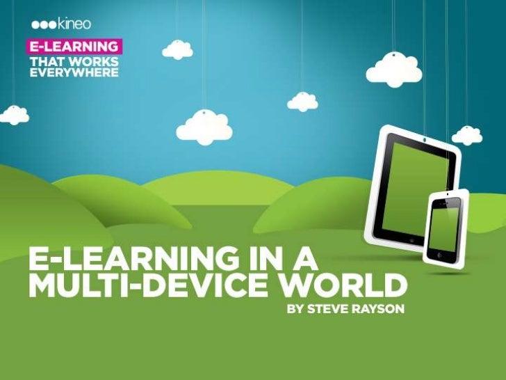 E-Learning in amulti-device world      Steve Rayson