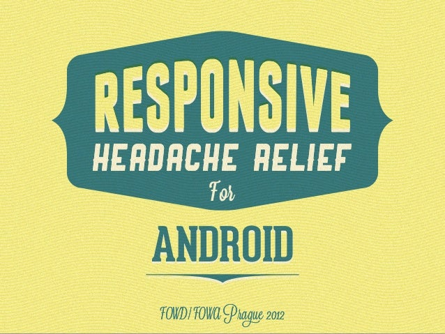 Responsive headhache relief for android