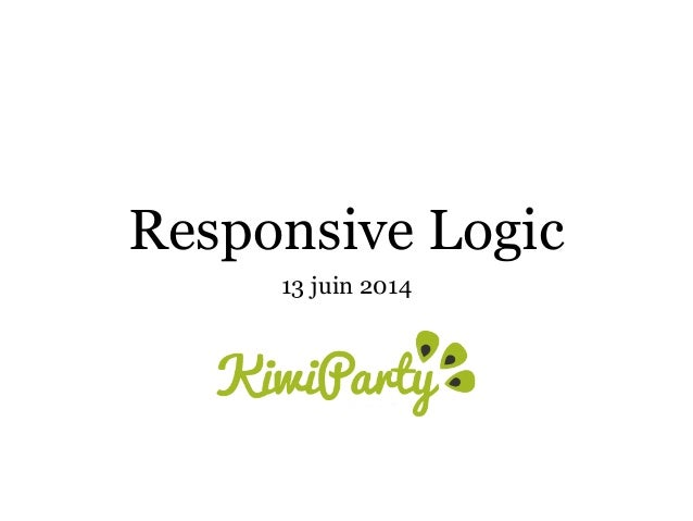 Responsive logic - Kiwiparty