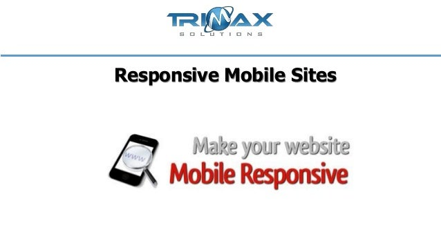 Responsive mobile sites