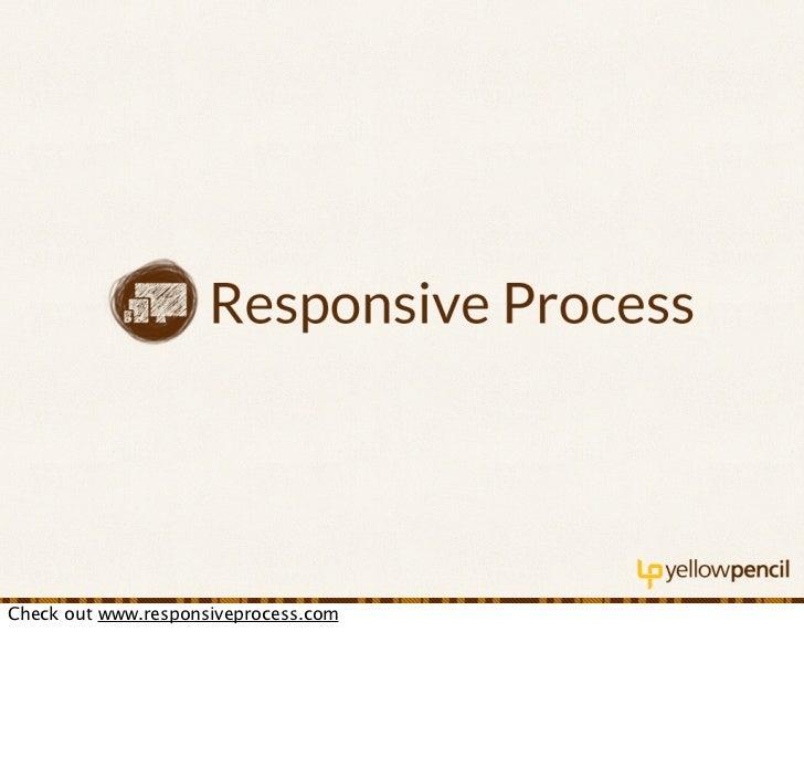 Check out www.responsiveprocess.com