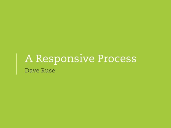 A Responsive Process
