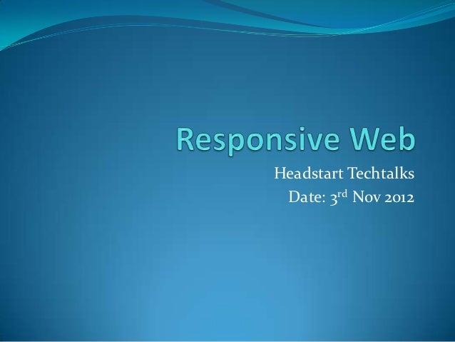 Headstart Techtalks Date: 3rd Nov 2012