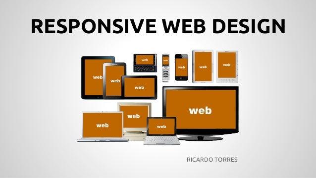 RESPONSIVE WEB DESIGN RICARDO TORRES
