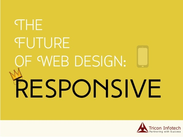 The Future of Web design: Partnering with Success Tricon Infotech Responsive
