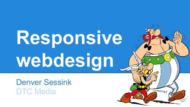 Responsive webdesign Denver Sessink DTC Media