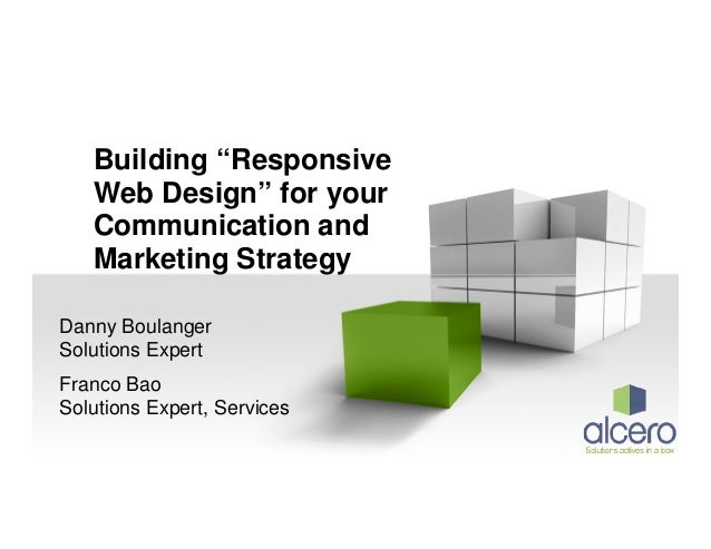 "Building ""Responsive Web Design"" for your Communication and Marketing Strategy Danny Boulanger Solutions Expert Franco Bao..."