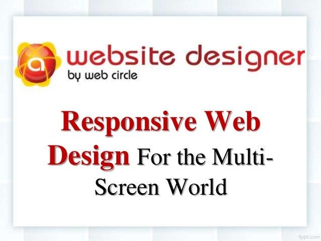 Responsive Web Design - For the Multi-Screen World