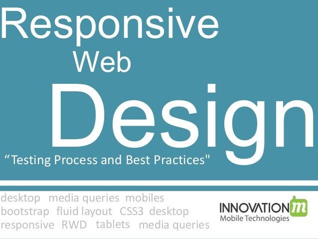 "Responsive Web Design""Testing Process and Best Practices"" desktop mobiles bootstrap fluid layout CSS3 desktop media querie..."