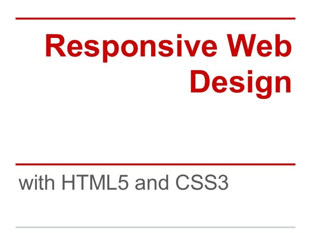 Responsive Web          Designwith HTML5 and CSS3