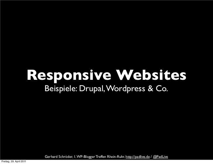 Responsive Websites                          Beispiele: Drupal, Wordpress & Co.                          Gerhard Schröder,...