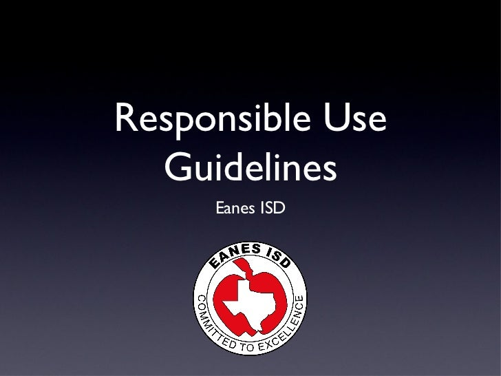 Responsible use presentation