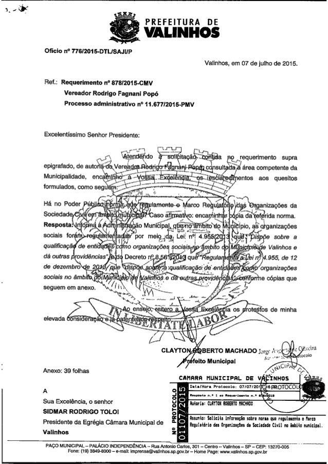 PREFEITUA DE     Ofício n° 776/201 S-DTLISAJIIP Valinhos,  em 07 de julho de 2015.  Ref. : Requerimento n° 878/2015-CMV Ve...